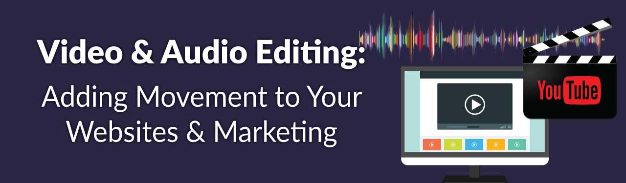 Video and audio editing and design